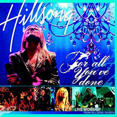 For All You've Done – Hillsong Worship Lyrics and Chords