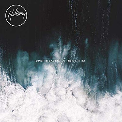 Open Heaven (River Wild) - Hillsong Worship Lyrics and