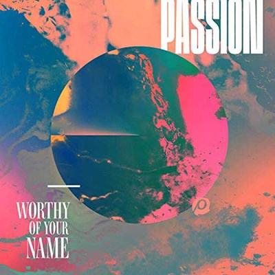 Worthy Of Your Name - Passion Lyrics and Chords | Worship