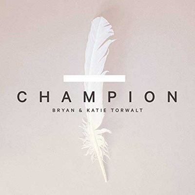 Champion - Bryan and Katie Torwalt Lyrics and Chords