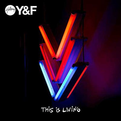 This is Living - Hillsong Young and Free Lyrics and Chords