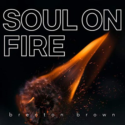 Soul On Fire Brenton Brown Lyrics And Chords Worship Together