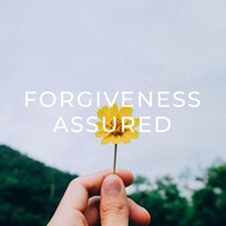 Forgiveness Assured