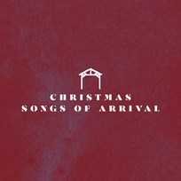 Christmas Songs Of Arrival